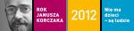 Rok 2012 – Rokiem Janusza Korczaka