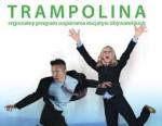 """""""Trampolina – regionalny program wspierania inicjatyw obywatelskich"""""""
