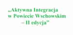 """PCPR zaprasza do udziału w projekcie pn. """"Aktywna Integracja w Powiecie Wschowskim – II edycja"""""""