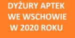 Harmonogram dyżurów aptek we Wschowie na 2020 roku